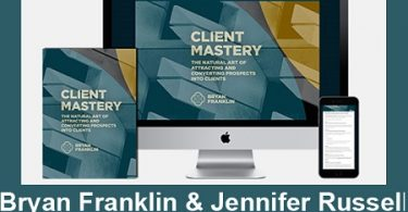 Bryan Franklin & Jennifer Russell - Client Mastery