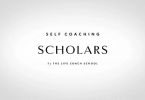 The Life Coach School - Self Coaching Scholars