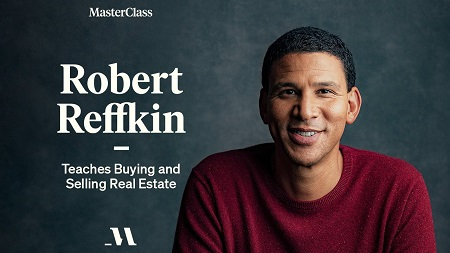 Robert Reffkin Teaches Buying and Selling Real Estate - MasterClass